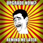 Upgrade or fall behind (silly meme)